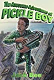 Image de The Awesome Adventures of Pickle Boy - Book One (English Edition)