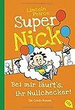 Super Nick - Bei mir läuft's, ihr Nullchecker!: Ein Comic-Roman (Die Super Nick-Reihe, Band 7)
