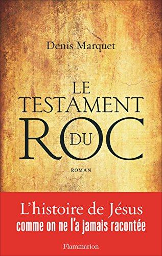 Le Testament du Roc (LITTERATURE ET) par Denis Marquet