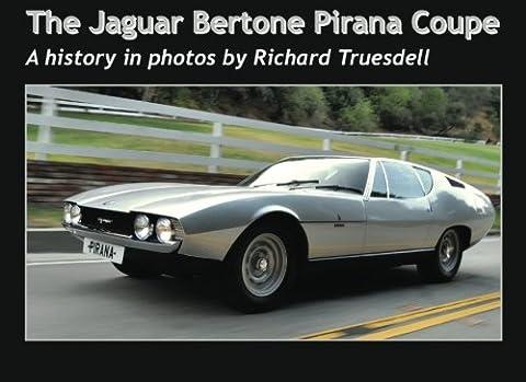 The Jaguar Bertone Pirana Coupe: A history in photos: Volume