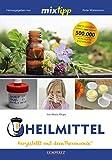 MIXtipp Heilmittel: Hergestellt mit dem Thermomix (Kochen mit dem Thermomix)