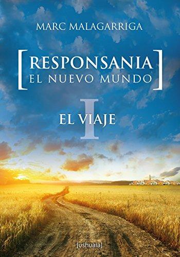 Responsania. El nuevo mundo: I. El viaje (Narrativa) por Marc Malagarriga