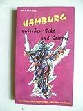 Hamburg zwischen Sekt und Selters 92. (7384 483). Der kritische Führer durch Kneipen, Cafes, Bars und Discos -