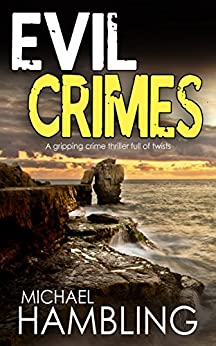 EVIL CRIMES a gripping crime thriller full of twists by [HAMBLING, MICHAEL]