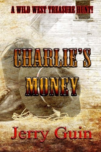 Charlie's Money by Guin, Jerry (2013) Paperback