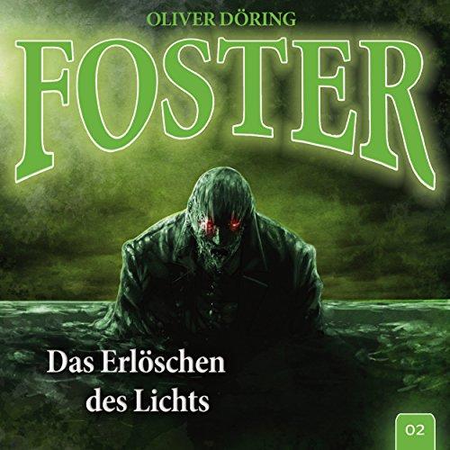 Foster - Folge 02: Das Erlöschen des Lichts, Kapitel 16 (16 2-licht)