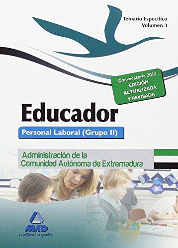 Educadores. Personal Laboral (Grupo II) de la Administración de la Comunidad Autónoma de Extremadura. Temario Específico. Volumen III: 3