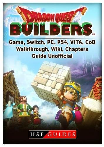 Dragon Quest Builders Game, Switch, PC, PS4, VITA, CoD, Walkthrough, Wiki, Chapters, Guide Unofficial (Pc-builder)