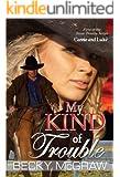 My Kind of Trouble (#1, Texas Trouble) (Texas Trouble Series)