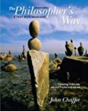 The Philosopher's Way: Thinking Critically About Profound Ideas: A Text with Readings