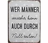 Blechschild - Wer Männer versteht kann auch durch Null teilen! - Vintage Wandschschild Metall