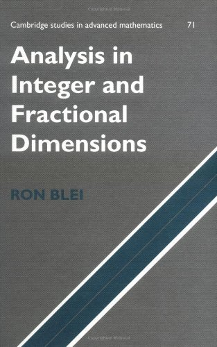 Analysis in Integer and Fractional Dimensions (Cambridge Studies in Advanced Mathematics Book 71) (English Edition) -