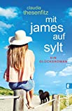 Mit James auf Sylt: Ein Glücksroman