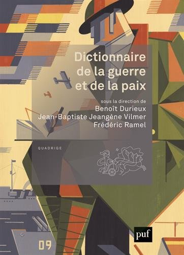 Dictionnaire de la guerre et de la paix par Benoît Durieux, Frédéric Ramel, Jean-Baptiste Jeangène Vilmer