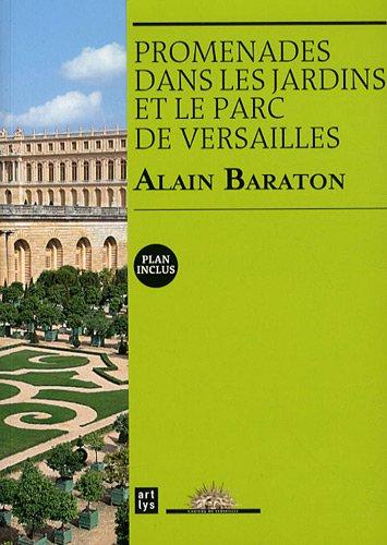 Promenade dans les jardins et le parc de Versailles par  Alain Baraton