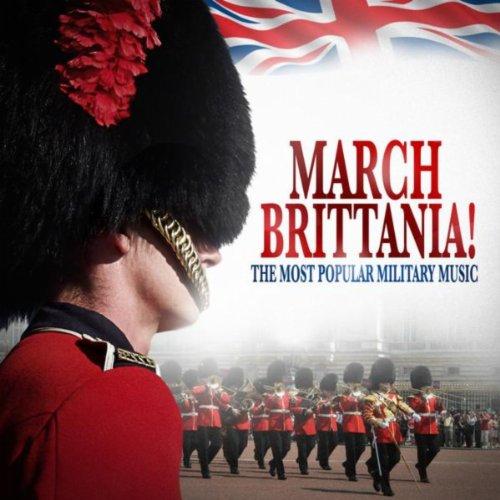March Brittania! - The Most Po...