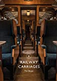 Railway Carriages (Shire Library Book 857) (English Edition)