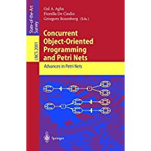 Concurrent Object-Oriented Programming and Petri Nets: Advances in Petri Nets (Lecture Notes in Computer Science)