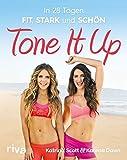 Tone It Up: In 28 Tagen fit, stark und schön