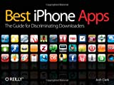 Best iPhone Apps: The Guide for Discriminating Downloaders