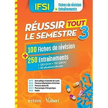 IFSI - Réussir tout le semestre 3 - 100 Fiches de révision et 250 Entraînements - QCM - QROC - Situations de soin
