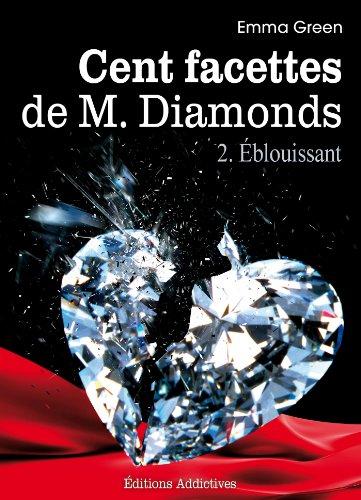 Couverture du livre Les 100 Facettes de Mr. Diamonds - Volume 2 : Éblouissant