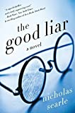 The Good Liar: A Novel by Nicholas Searle (2016-02-02)