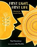 First Light, First Life: A Worldwide Creation Story