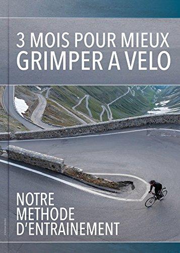 3 mois pour mieux grimper à vélo : Notre méthode d'entrainement par Frédéric Hurlin