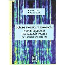 Guía de fonética y fonología para estudiantes de filología inglesa : en el umbral del siglo XXI