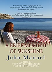 A Brief Moment of Sunshine: The prequel to