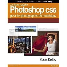 Le livre Adobe Photoshop CS5 pour les photographes du numérique