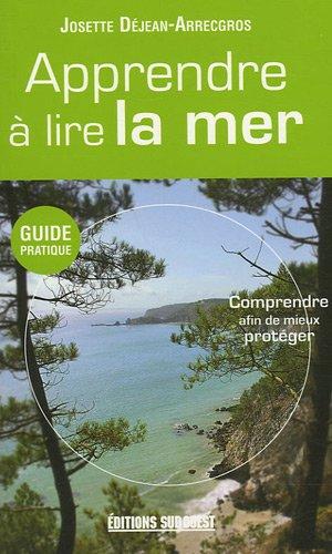 Apprendre à lire la mer par Josette Déjean-Arrecgros