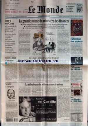 MONDE (LE) [No 17145] du 10/03/2000 - JOUR J EN CORSE - PARENTS - DEFAUT D'EDUCATION - SOCIALISTE A L'ESPAGNOLE - JOAQUIN ALMUNIA - LA GRANDE PANNE DU MINISTERE DES FINANCES - UNE TAPE A BRUXELLES AU SERVICE DE BELGRADE PAR JACQUES ISNARD - LA NEBULEUSE DES REFORMATEURS IRANIENS PAR MOUNA NAIM - SCIENCES - EXTINCTION DES ESPECES - THEATRE - LA BATAILLE DE FAUST +¼ PRESSE - LE MONDE +¦ ET MIDI LIBRE+¦.