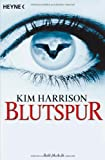 Blutspur: Die Rachel-Morgan-Serie 1 - Roman von Kim Harrison