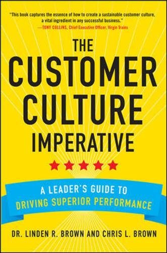 the-customer-culture-imperative-a-leaders-guide-to-driving-superior-performance-business-books