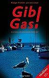 Gib Gas!: Ein Thriller von der Waterkant