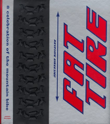 Fat Tire: A Celebration of the Mountain Bike by Amici Design (1999-03-01)