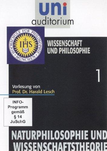 uni auditorium: Naturphilosophie und Wissenschaftstheorie, Teil 1 - Wissenschaft und Philosophie