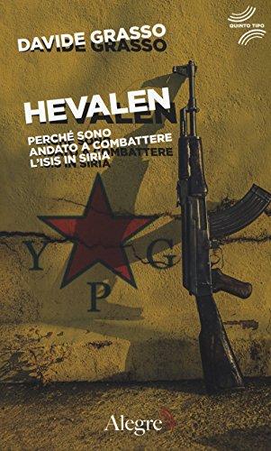 Hevalen. Perché sono andato a combattere l'Isis in Siria