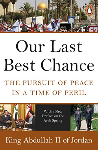 Our Last Best Chance: The Pursuit of Peace in a Time of Peril (English Edition) -