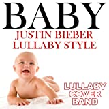 Baby (Justin Bieber Lullaby Style)
