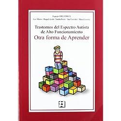 Trastornos del espectro autista de alto funcionamiento TEA- AF: Otra forma de atender (Educación especial y dificultades de aprendizaje)