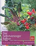 Der Selbstversorger Balkon: Frisch ernten und genießen von Michael Breckwoldt (24. April 2014) Gebundene Ausgabe