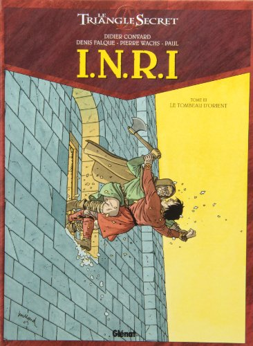 INRI Le Triangle Secret, Tome 3 : Le Tombeau d'Orient