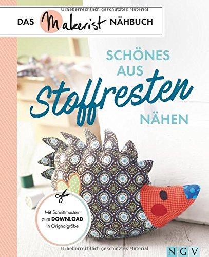 Buchcover Schönes aus Stoffresten nähen: Das Makerist-Nähbuch - Mit Schnittmustern zum Download in Originalgröße