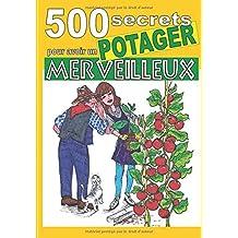 500 secrets pour avoir un potager merveilleux