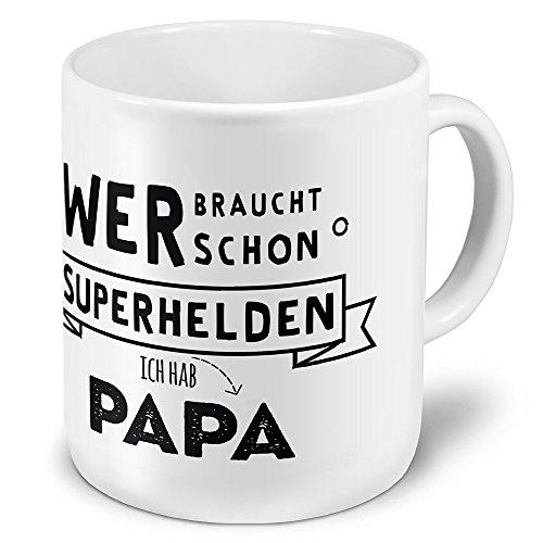 XXL Riesen-Tasse mit Spruch: Wer braucht schon Superhelden - Ich hab Papa - Kaffeebecher, Sprüchebecher Becher, Mug