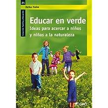 Educar en verde.: Ideas para acercar a niños y niñas a la naturaleza (FAMILIA Y EDUCACION) de Freire, Heike (2011) Tapa blanda