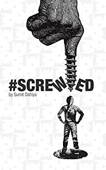 #SCREWED: For your Mind ! On your Screen ! (English Edition) par [Dahiya, Sumit]